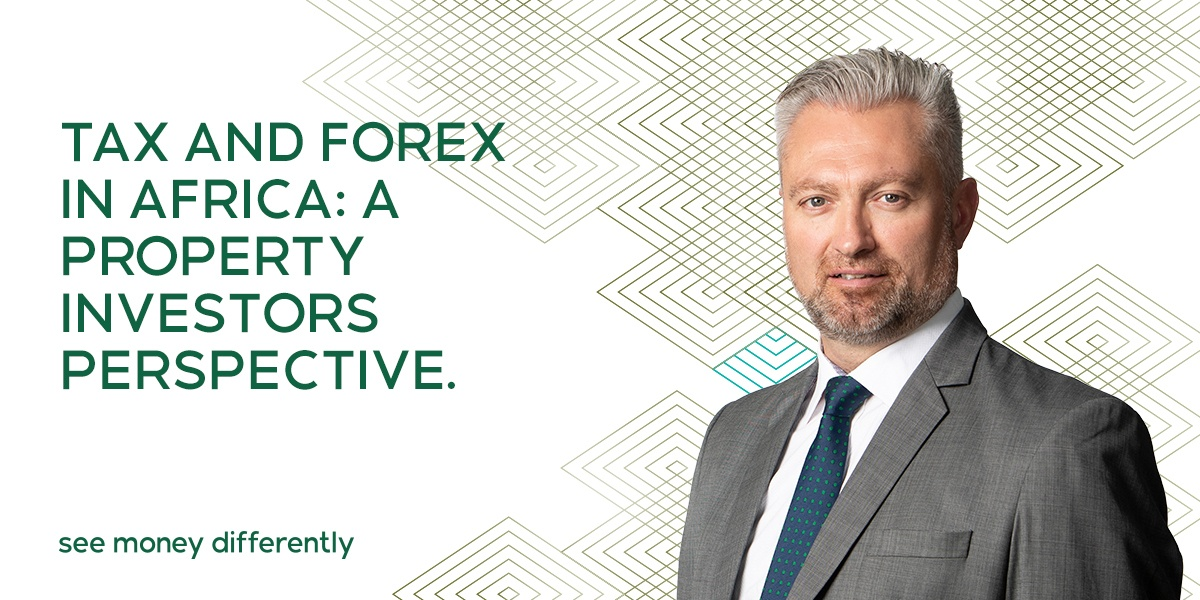 Tax and forex in Africa: A property investor's perspective