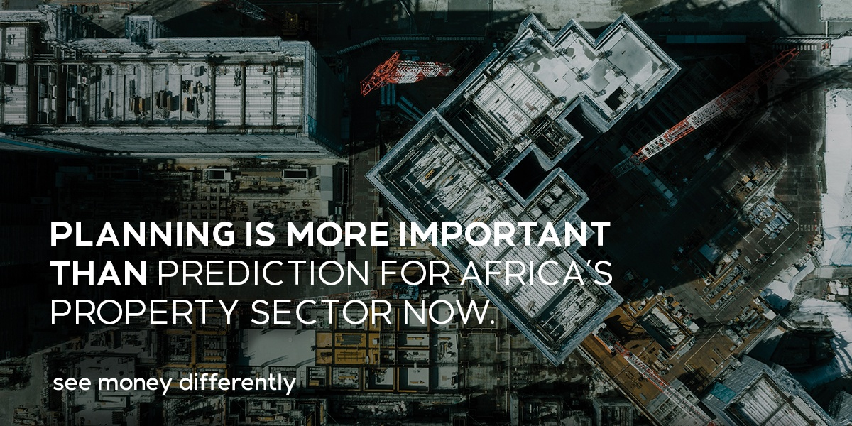 Planning is more important than prediction for Africa's property sector now