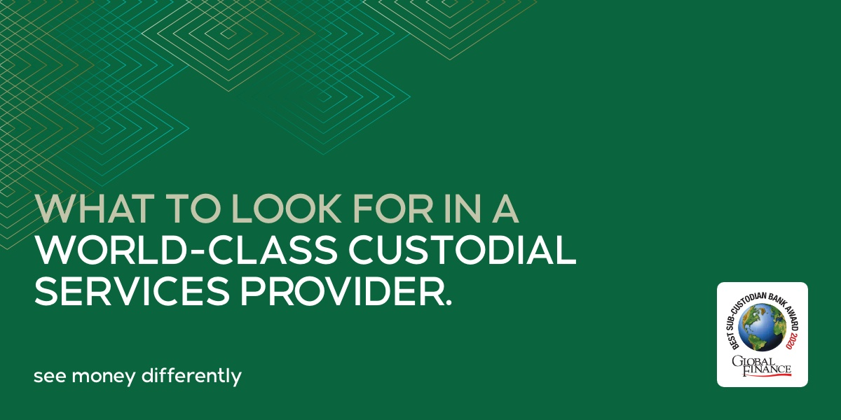 What to look for in a world-class custodial services provider