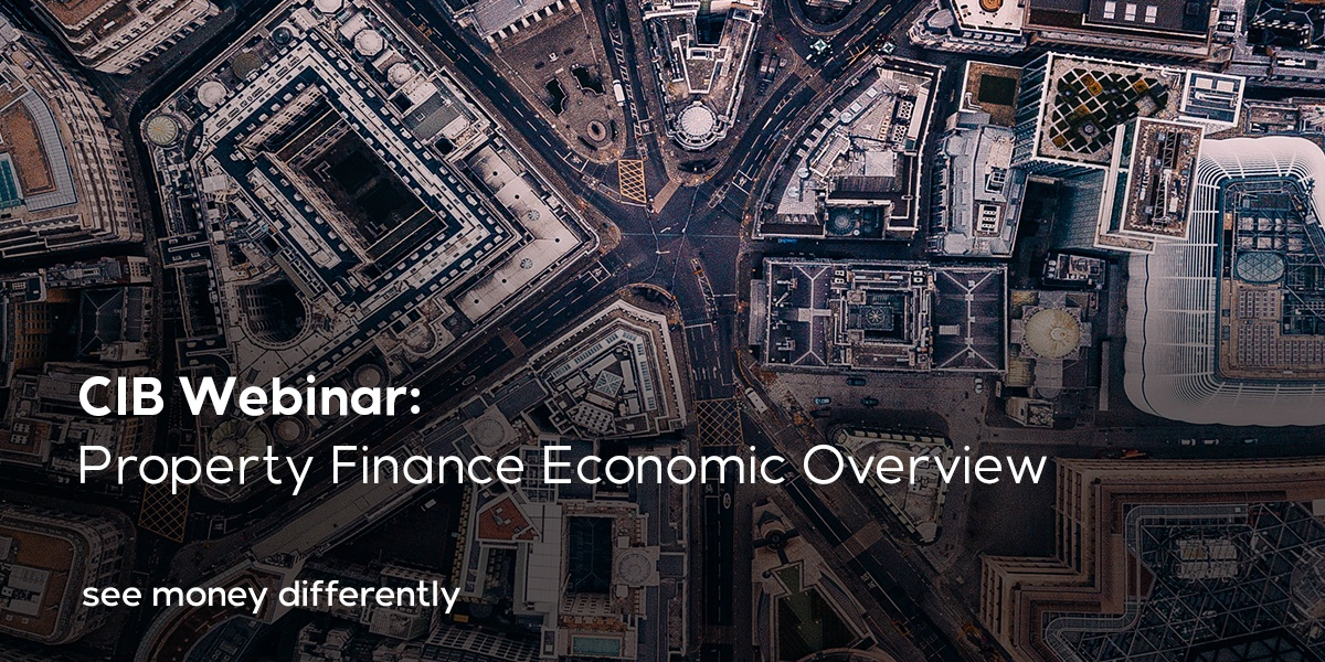 Corporate and Investment Banking Webinar: Property Finance Economic Overview